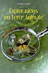 Explorations en Terre Animale